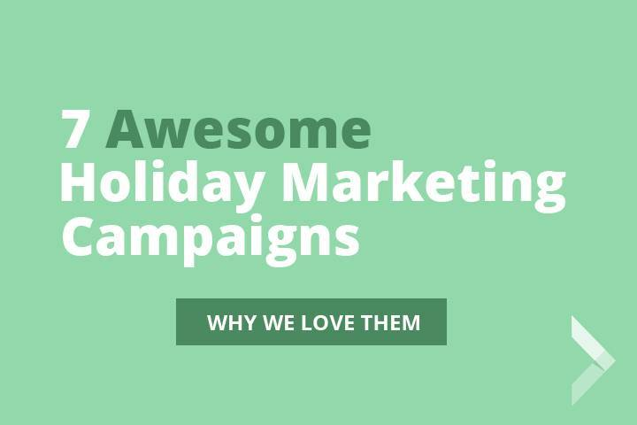 Graphic saying 7 Awesome Holiday Marketing Campaigns